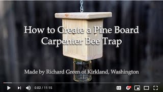 Video Guide: How to Make a Carpenter Bee Catcher Trap