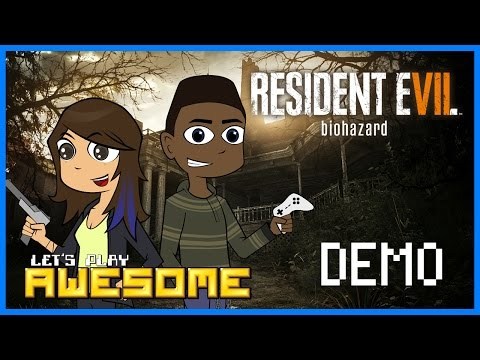Let's Play Awesome: Resident Evil 7 Demo