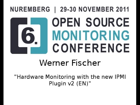 OSMC 2011 - Werner Fischer: Hardware Monitoring with the New IPMI Plugin v2 (ENG)
