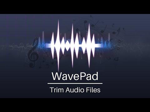 WavePad Audio Editor Tutorial | Trim Audio Files