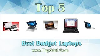 top 5 best budget laptops 2018