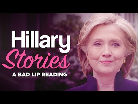 'HILLARY STORIES' — A Bad Lip Reading of Hillary Clinton