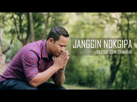 Garo Gospel Music Video- Janggin Nokgipa ( Official Music Video ) -  Pastor John Ch Marak