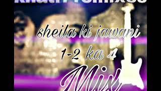 Sheila 1-2ka4 mix with dialogues[KHATRI REMIXES]