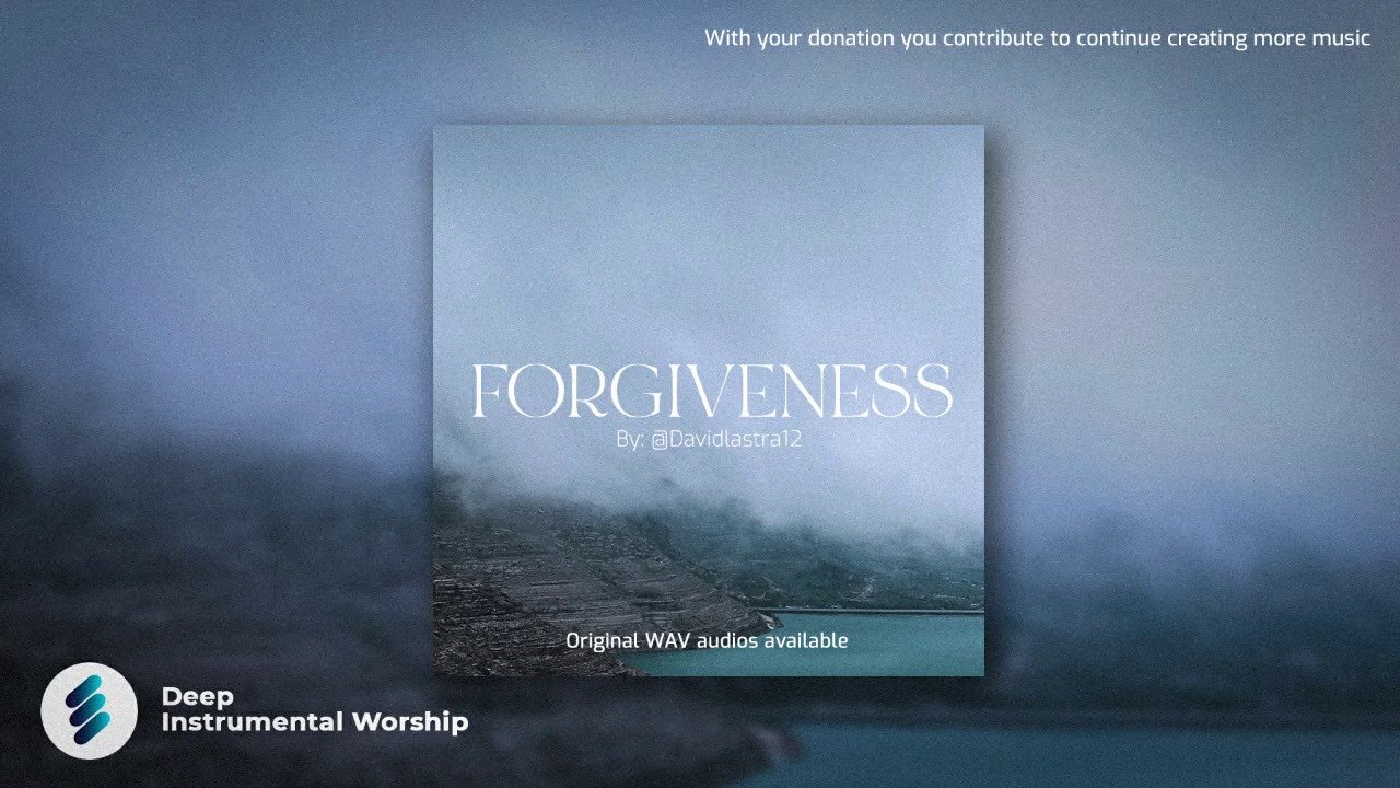FORGIVENESS - DEEP INSTRUMENTAL WORSHIP - (NO COPYRIGHT