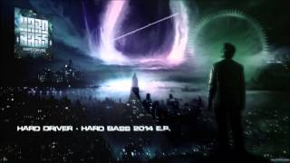 Hard Driver - Hard Bass 2014 E.P. [HQ Original]