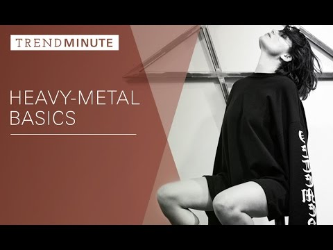 Trend Minute: Heavy Metal Basics