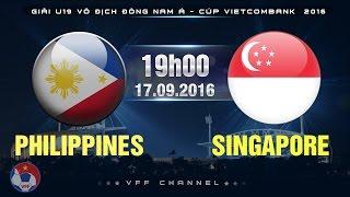 PHILIPPINES VS SINGAPORE – U19 ĐNÁ CÚP VIETCOMBANK  2016   FULL