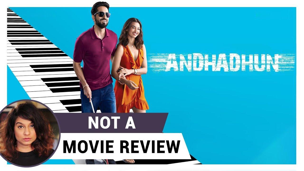 Andhadhun Not A Movie Review Sucharita Tyagi Film Companion Youtube