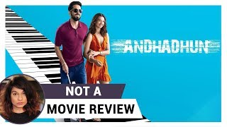 AndhaDhun | Not A Movie Review | Sucharita Tyagi | Film Companion