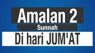 Sunnah-Sunnah di Hari Jum'at 2017 Video