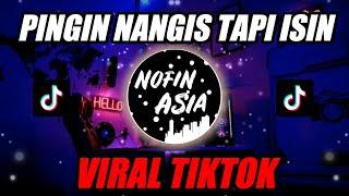 Download lagu PENGEN NANGIS TAPI ISIN versi DJ SELOW BASS | OFFICIAL NOFIN ASIA REMIX