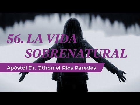 La Vida Sobrenatural - Apóstol Dr. Othoniel Ríos Paredes