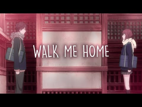 ♪ Nightcore ↬ Walk Me Home (Lyrics)