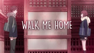 ♪ Nightcore ↬ Walk Me Home (Lyrics) Video