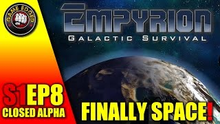 Empyrion Galactic Survival GamePlay - Going Into Space - S1EP8 Let