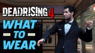 How to Look Your Best in Dead Rising 4