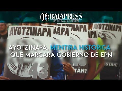 Ciudad de México | Ayotzinapa, la  mentira histórica  que marcará gestión de Peña Nieto