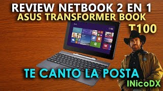 Review y analisis del Asus transformer book t100. Te canto la posta de esta netbook y tablet hibrida