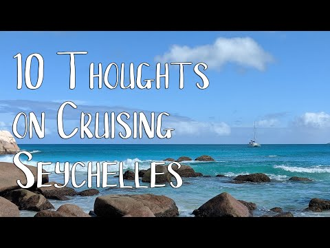 10 Thoughts on Cruising Seychelles