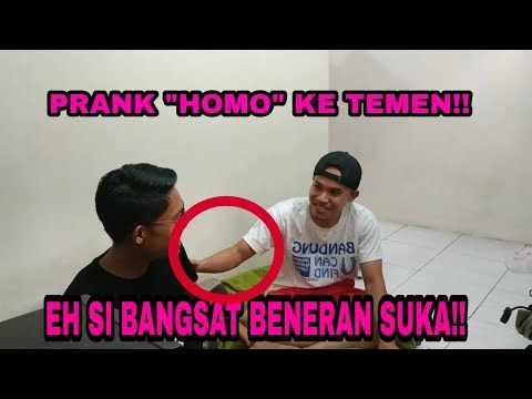 GAY PRANK!!!||EH SI BANGSAT SUKA BENERAN||GONE WRONG!!!