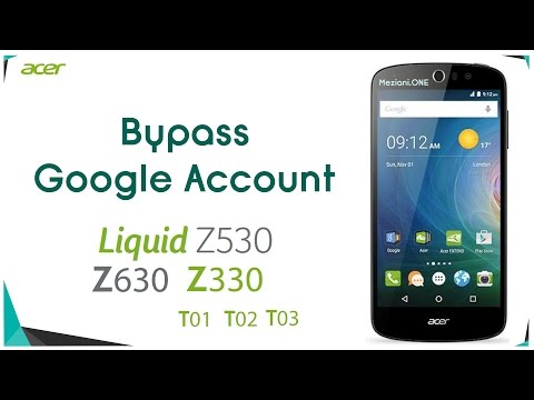 Bypass Google Account Acer Liquid Z330 Z530 Z630 Remove FRP T01 T02 T03