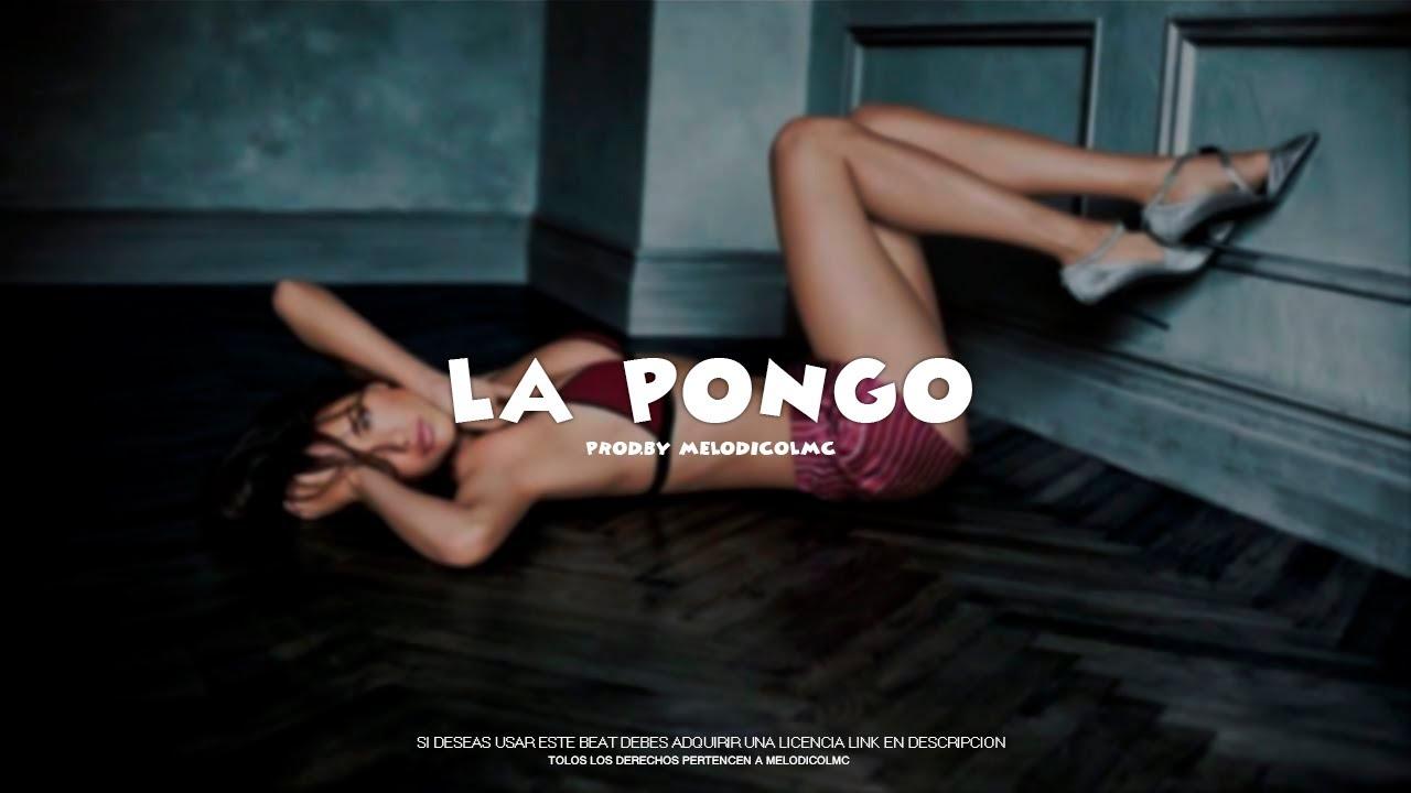 La Pongo - Pista de Reggaeton Beat Perreo 2021 #52   Prod.By Melodico LMC