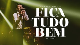 Leandro Borges Fica Tudo Bem Ao Vivo