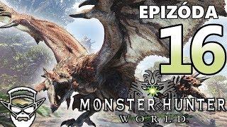KRÁĽ LESA ! - Monster Hunter World / 1080p 60fps / CZ/SK Lets Play / # 16