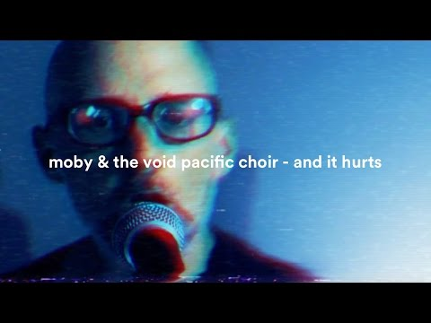 Moby & The Void Pacific Choir - And It Hurts (Performance Video)