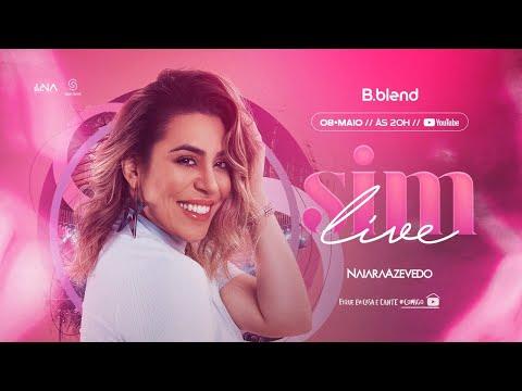 Naiara Azevedo - LIVE SIM - com part.de Rafa Kalimann
