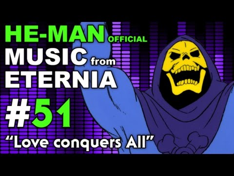 He Man - MUSIC from ETERNIA - Love conquers All - BONUS VIDEO