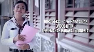 Guru Seksi - A. A. Raka Sidan Lirik + Terjemahan Bahasa Indonesia