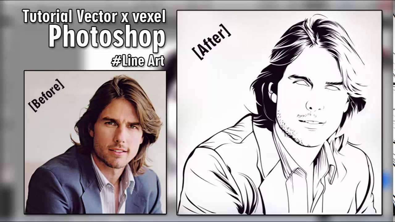 Line Art Photo Tutorial : Tutorial vector x vexel photoshop #line art tom cruise youtube