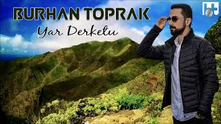 BURHAN TOPRAK - YAR DERKETU Music