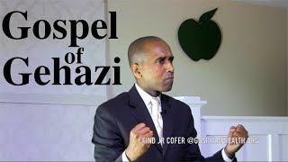 The  GOSPEL OF GEHAZI...  (Death of the Conscience)