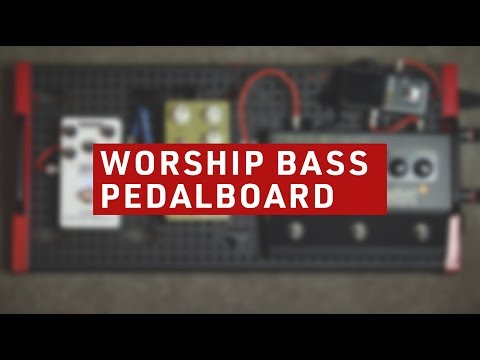 Worship Bass Pedalboard/Tone Overview