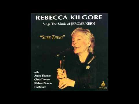 Rebecca Kilgore / Nobody Else But Me