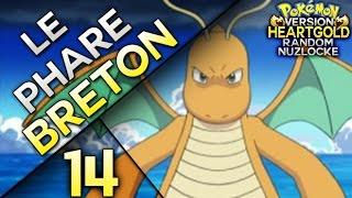 #14 Pokémon Heart Gold Random Nuzlocke: Le Phare Breton