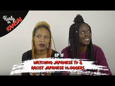 Watching Jpn TV & Racist Jpn Vloggers    EP 15 Kurly In Kansai