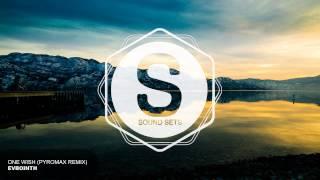 Evbointh - One Wish (Pyromax Remix)