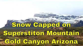 Gold Canyon Arizona Superstition Mountain Covered with Snow 2019 ~ Aurora's Vlog