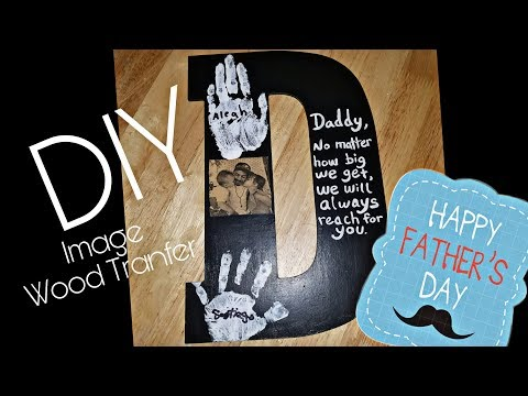 DIY Picture Wood Transfer | Father's Day Gift 👔