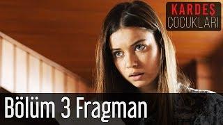 Kardeş Çocukları 3. Bölüm Fragman