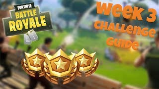 HOW TO COMPLETE ALL WEEK 3 CHALLENGES – SEASON 3 | FORTNITE BATTLE ROYALE TIPS/TUTORIALS