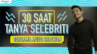 30 Saat Tanya Selebriti - Afieq Shazwan