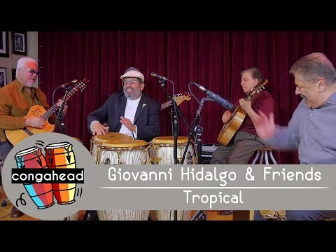 Giovanni Hidalgo & Friends perform Tropical