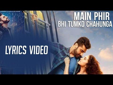 Main Phir Bhi Tumko Chahunga | Full Video | Half Girlfriend | Arijit Singh