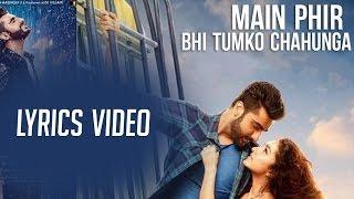 Download lagu Main Phir Bhi Tumko Chahunga Full Half Girlfriend Arijit Singh MP3