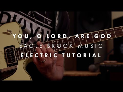 You, O Lord, Are God (Guitar Tutorial) //...